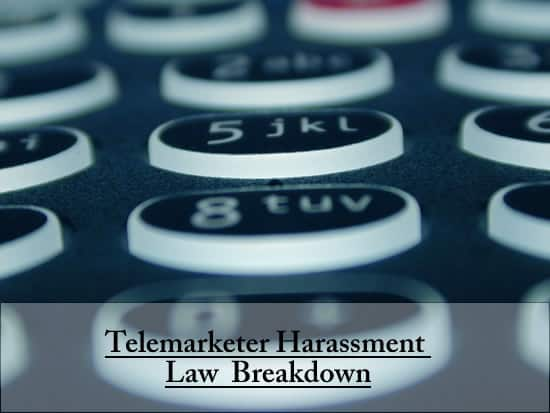 Telemarketer Harassment Law Breakdown
